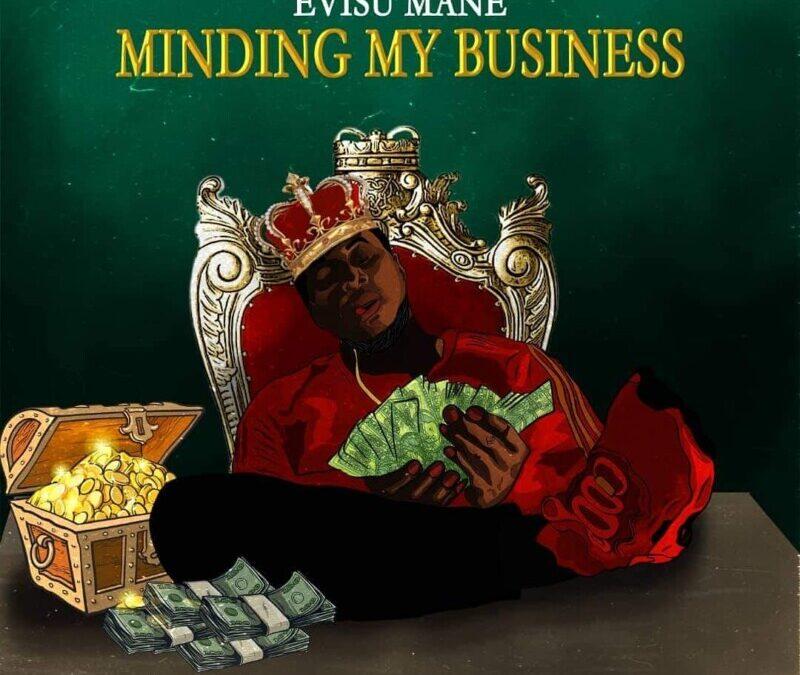 Evisu Mane – Minding my business