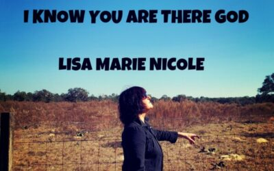 Lisa Marie Nicole – I know you are there God