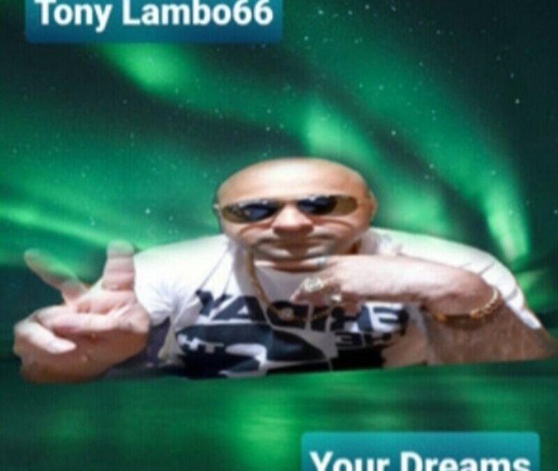 Tony Lambo66 – Your Dreams