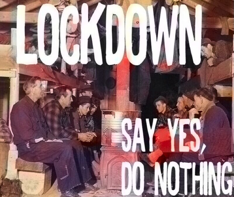 Say Yes, Do Nothing – Lockdown