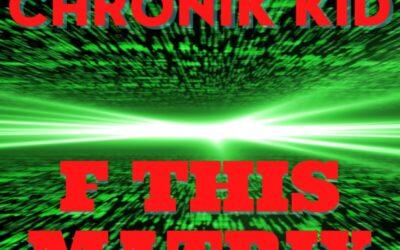Chronik Kid – F This Matrix