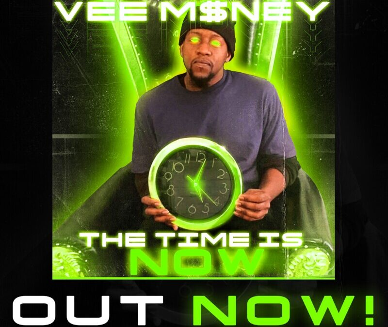 Vee Money – The Time Is Now