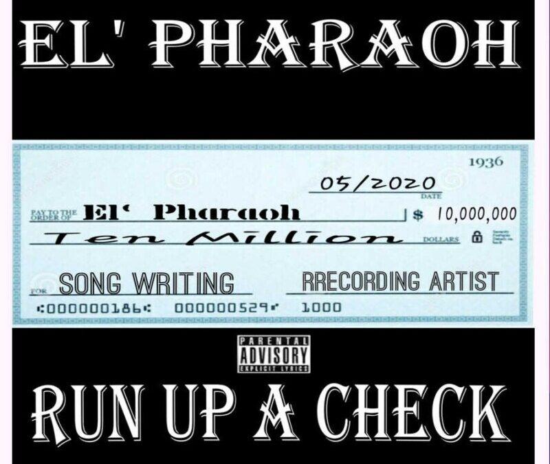 El' Pharaoh – Run Up A Check