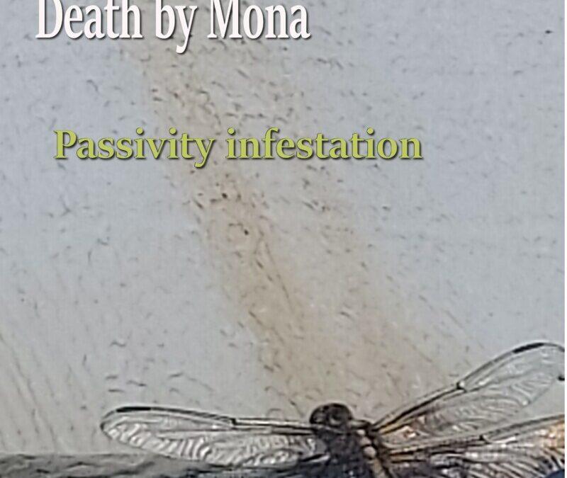 Death by Mona – Passivity Infestation