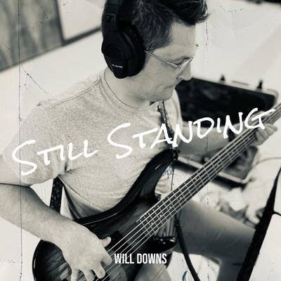 Will Downs – Still Standing