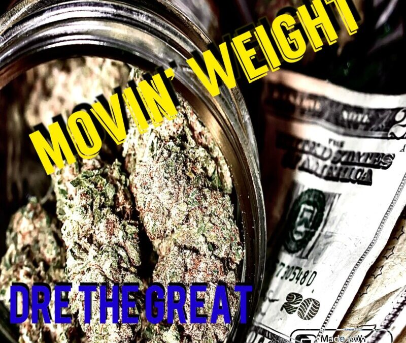 Dre The Great – Movin' Weight
